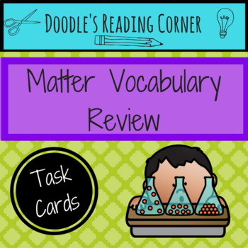 States of Matter Vocabulary Review QR Task Cards