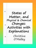 States of Matter, and Physical & Chemical Changes: Activities with Explanations