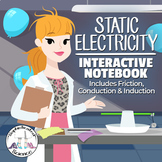 Static Electricity Interactive Notebook: Friction, Conduction & Induction