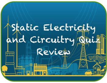 Static Electricity and Circuitry Quiz Review