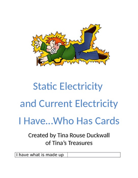 Static Electricity, Current Electricity and Magnetism I Have ... Who Has Cards