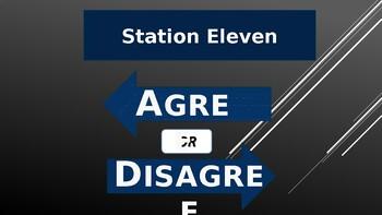 Station Eleven Agree or Disagree