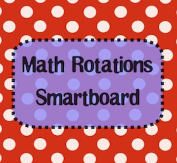 Station Rotations Smartboard - Centers - Math