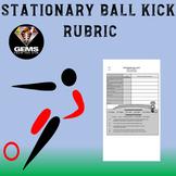 PE Rubric - Stationary Ball Kick - Step by Step Cues!