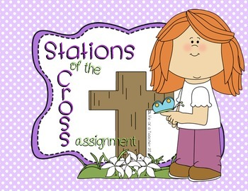 Stations of the Cross {Full Assignment}