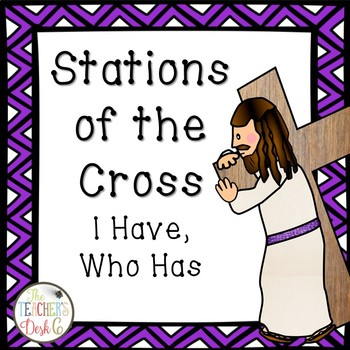 Stations of the Cross I Have Who Has?