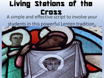 Living Stations of the Cross - a theatrical adaptation for Lent and Good Friday