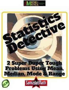 Statistics Detective: 2 super-tough problems using mean, median, mode and range