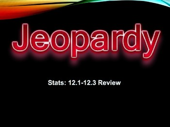 Statistics: Jeopardy Review