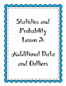 Statistics Lesson:  Additional Data and Outliers
