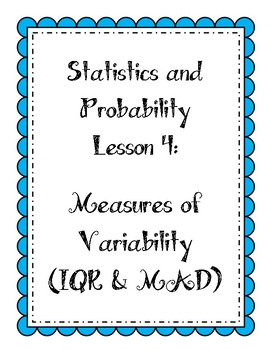 Statistics Lesson - Measures of Variability (range, IQR, and MAD)