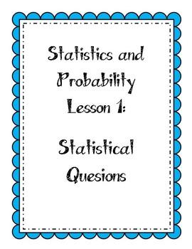 Statistics Lesson:  Statistical Questions