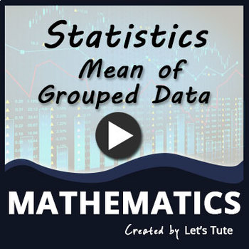 Statistics | Mean of Grouped Data | Algebra | Math | LetsTute