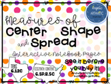 Statistics: Measures of Center, Spread and Describing Shape