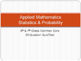 Statistics & Probability - 6th & 7th Grade Common Core - Quiz/Test