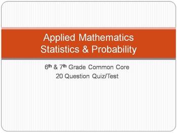 Statistics & Probability - 6th & 7th Grade Common Core - Quiz/Test