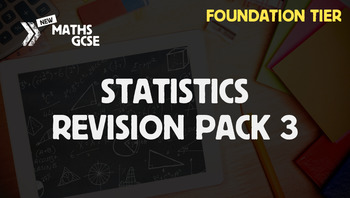 Statistics & Probability Revision Pack 3 (Foundation Tier)