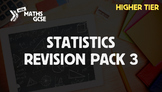 Statistics & Probability Revision Pack 3 (Higher Tier)