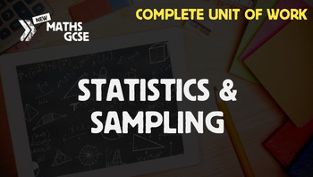 Statistics & Sampling - Complete Unit of Work