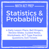 Statistics and Probability Unit -Math ACT Prep -Lesson Pla