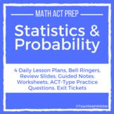 Statistics and Probability Unit -Math ACT Prep -Lesson Pla