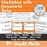 Statistics with Univariate Data - (8th Grade Math TEKS 8.11B & 8.11C)