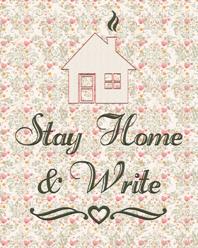 Stay Home & Write 8 x 10 Classroom Poster