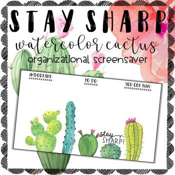 Stay Sharp Watercolor Cactus Organizational Screensaver