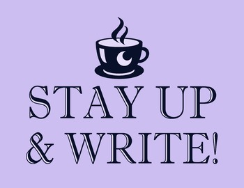 Stay Up & Write 8.5 x 11 Classroom Poster