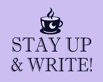 Stay Up & Write 8 x 10 Classroom Poster
