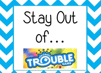 """Stay out of """"Trouble"""""""