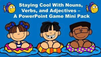 Staying Cool With Nouns, Verbs, and Adjectives - A PowerPoint Game Mini Pack