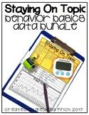 Staying On Topic- Behavior Basics Data Bundle