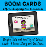 Staying Safe & Healthy at School Boom Cards™: Covid-19 Social Story & Questions