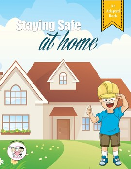 Staying Safe at Home - Adapted Book