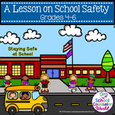 Staying Safe at School, Guidance Lesson for Grades 4-6