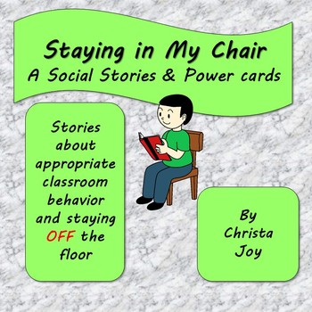 Staying in My Chair Social Stories and Power Cards