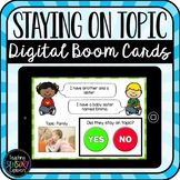Staying on Topic Digital Boom Cards (Distance Learning)