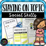Staying on Topic: Social Skills Worksheets, Activity and S