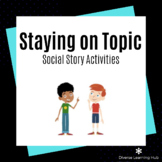 Staying on Topic - Social Story Activities for Special Ed