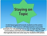 Staying on Topic When Having A Conversation [for students on autism spectrum]