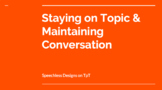 Staying on Topic and Maintaining Conversation PPT (Day 2)
