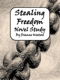 Stealing Freedom Novel Study by Dianne Watson