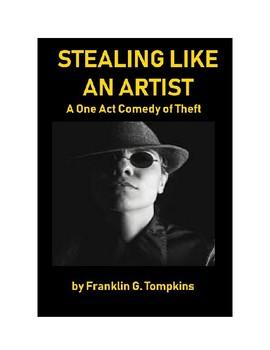 Stealing Like an Artist - One Act Comedy of Theft
