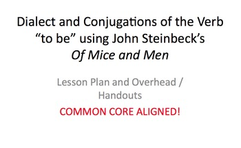 "Steinbeck's Of Mice and Men: Dialect and Conjugations of the Verb ""to be"""