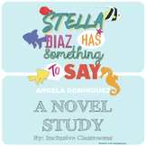 Stella Diaz Has Something To Say - Novel Study, Reading and Writing Activities
