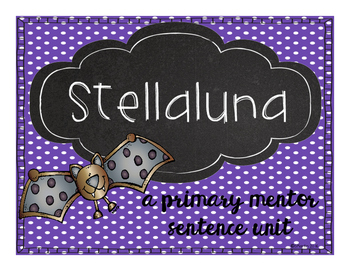 Stellaluna: A Primary Mentor Sentence Unit