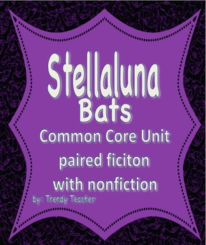 Stellaluna/Bat Common Core Unit