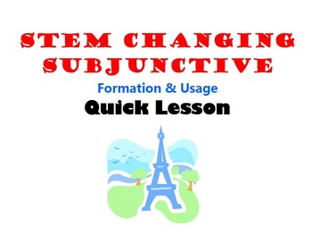 Stem Changing Subjunctive, Formation and Usage: French Quick Lesson