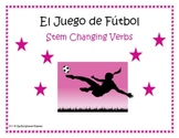 Stem Changing Verbs Spanish Soccer Game